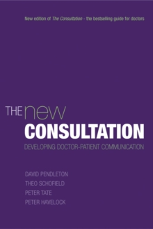 The New Consultation : Developing doctor-patient communication, EPUB eBook