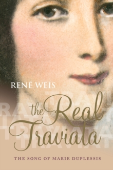 The Real Traviata : The Song of Marie Duplessis, PDF eBook