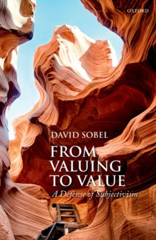 From Valuing to Value : Towards a Defense of Subjectivism, PDF eBook
