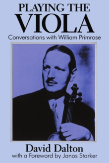 Playing the Viola : Conversations with William Primrose, PDF eBook
