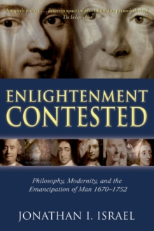 Enlightenment Contested : Philosophy, Modernity, and the Emancipation of Man 1670-1752, EPUB eBook