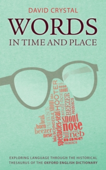 Words in Time and Place : Exploring Language Through the Historical Thesaurus of the Oxford English Dictionary, EPUB eBook