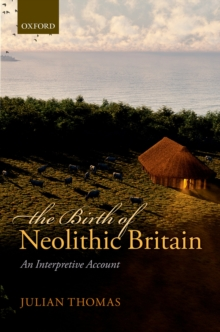 The Birth of Neolithic Britain : An Interpretive Account, PDF eBook