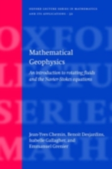 Mathematical Geophysics : An introduction to rotating fluids and the Navier-Stokes equations, PDF eBook