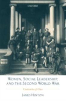 Women, Social Leadership, and the Second World War : Continuities of Class, PDF eBook