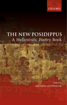 The New Posidippus : A Hellenistic Poetry Book, PDF eBook