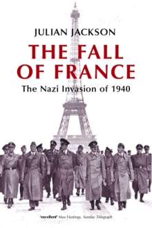 The Fall of France : The Nazi Invasion of 1940, PDF eBook