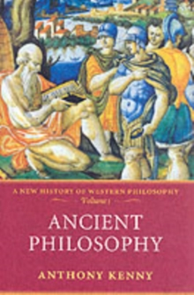 Ancient Philosophy : A New History of Western Philosophy, Volume 1, PDF eBook