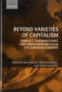 Beyond Varieties of Capitalism : Conflict, Contradictions, and Complementarities in the European Economy, PDF eBook