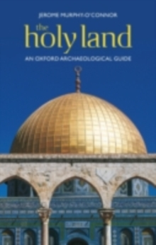 The Holy Land : An Oxford Archaeological Guide from Earliest Times to 1700, PDF eBook