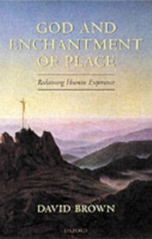 God and Enchantment of Place : Reclaiming Human Experience, PDF eBook