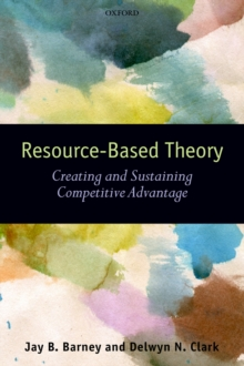 Resource-Based Theory : Creating and Sustaining Competitive Advantage, PDF eBook