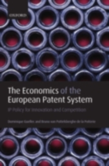 The Economics of the European Patent System : IP Policy for Innovation and Competition, PDF eBook