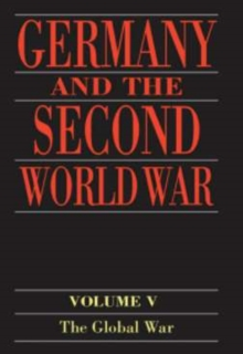 Germany and the Second World War : Volume 5: Organization and Mobilization of the German Sphere of Power. Part I: Wartime Administration, Economy, and Manpower Resources, 1939-1941, PDF eBook