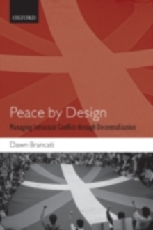 Peace by Design : Managing Intrastate Conflict through Decentralization, PDF eBook