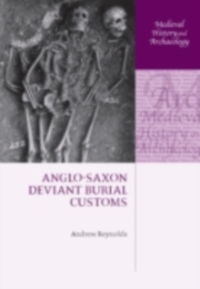Anglo-Saxon Deviant Burial Customs, PDF eBook