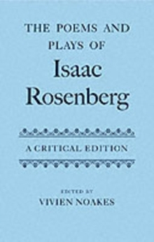 The Poems and Plays of Isaac Rosenberg : A Critical Edition, PDF eBook