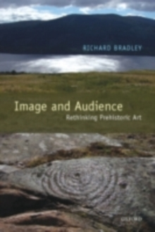 Image and Audience : Rethinking Prehistoric Art, PDF eBook