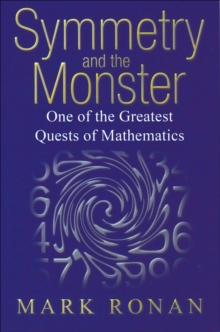 Symmetry and the Monster : One of the greatest quests of mathematics, EPUB eBook