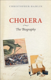 Cholera: The Biography, EPUB eBook
