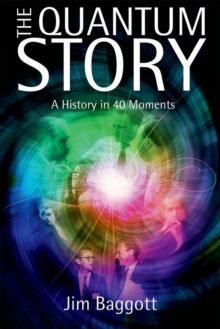 The Quantum Story : A history in 40 moments, EPUB eBook