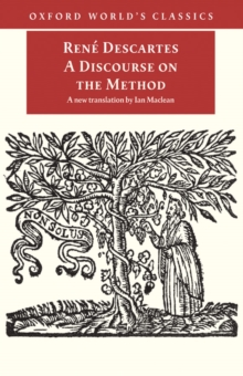 A Discourse on the Method : of Correctly Conducting One's Reason and Seeking Truth in the Sciences, EPUB eBook
