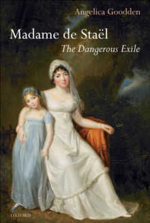 Madame de Stael : The Dangerous Exile, EPUB eBook