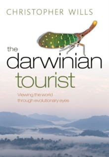 The Darwinian Tourist : Viewing the world through evolutionary eyes, PDF eBook