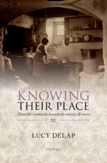 Knowing Their Place : Domestic service in twentieth-century Britain, PDF eBook