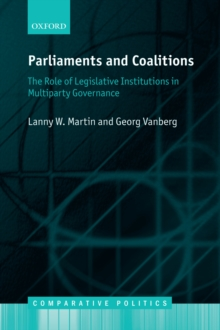 Parliaments and Coalitions : The Role of Legislative Institutions in Multiparty Governance, PDF eBook