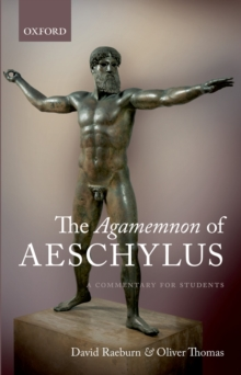 The Agamemnon of Aeschylus : A Commentary for Students, PDF eBook