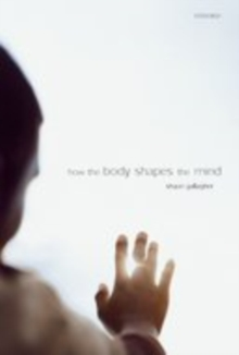 How the Body Shapes the Mind, EPUB eBook
