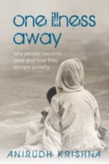 One Illness Away : Why People Become Poor and How They Escape Poverty, EPUB eBook