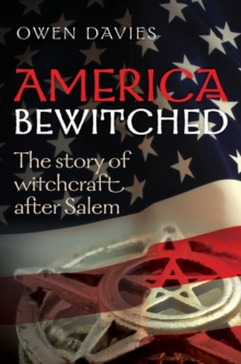 America Bewitched : The Story of Witchcraft After Salem, EPUB eBook