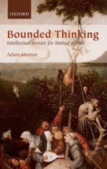 Bounded Thinking : Intellectual virtues for limited agents, PDF eBook