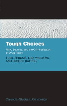 Tough Choices : Risk, Security and the Criminalization of Drug Policy, EPUB eBook