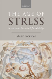 The Age of Stress : Science and the Search for Stability, PDF eBook