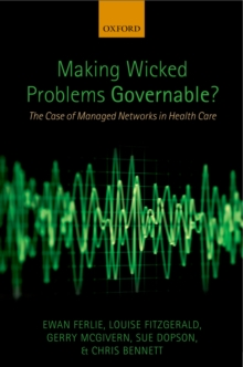 Making Wicked Problems Governable? : The Case of Managed Networks in Health Care, PDF eBook