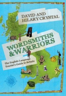 Wordsmiths and Warriors : The English-Language Tourist's Guide to Britain, EPUB eBook