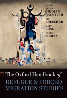 The Oxford Handbook of Refugee and Forced Migration Studies, PDF eBook