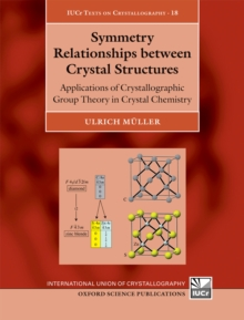 Symmetry Relationships between Crystal Structures : Applications of Crystallographic Group Theory in Crystal Chemistry, EPUB eBook