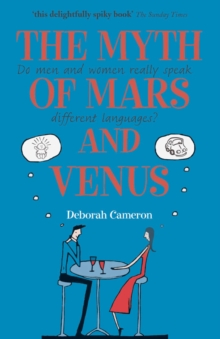 The Myth of Mars and Venus : Do men and women really speak different languages?, EPUB eBook