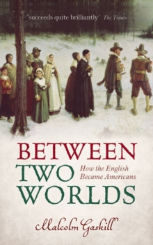 Between Two Worlds : How the English Became Americans, EPUB eBook