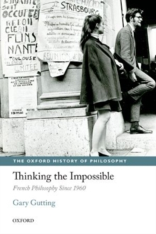 Thinking the Impossible : French Philosophy Since 1960, PDF eBook
