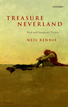 Treasure Neverland : Real and Imaginary Pirates, EPUB eBook