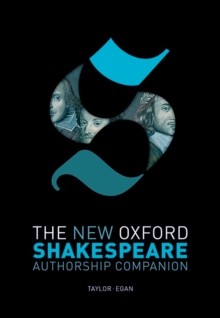 The New Oxford Shakespeare: Authorship Companion, PDF eBook