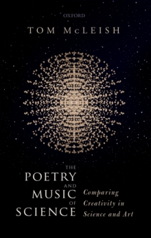 The Poetry and Music of Science : Comparing Creativity in Science and Art, PDF eBook