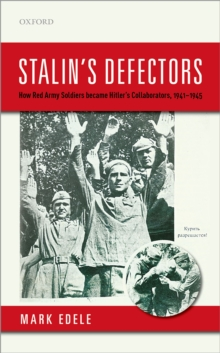 Stalin's Defectors : How Red Army Soldiers became Hitler's Collaborators, 1941-1945, EPUB eBook