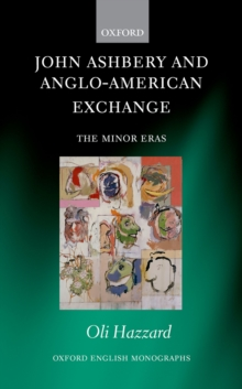 John Ashbery and Anglo-American Exchange : The Minor Eras, PDF eBook