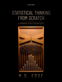 Statistical Thinking from Scratch : A Primer for Scientists, PDF eBook